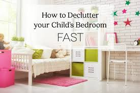 How To Declutter Your Child's Bedroom FAST Extraordinary How To Declutter A Bedroom