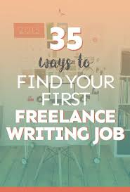 best images about lance writing online 35 ways to your first lance writing job