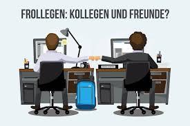 Frollegen Kollegen Und Freunde Karrierebibelde