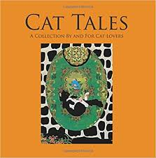 Amazon.com: Cat Tales: A Collection By and For Cat Lovers (9781537394046):  Brewer, Polly, Stone, Richard, Harris, Juliana: Books