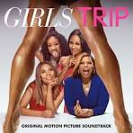 Girls Trip [Original Motion Picture Soundtrack]