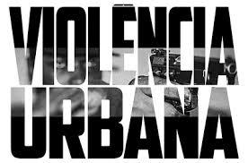 Resultado de imagem para violencia urbana