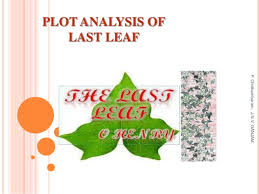 plot analysis of last leaf plot analysis of last leaf p chidhambaram j n v ganjam o henry
