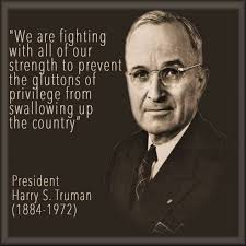 "Harry Truman Quotes PLUTOCRACY ""The Gluttons Of Privilege Adorable Harry S Truman Quotes"