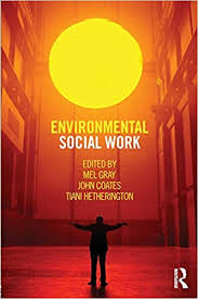 Environmental Social Work: Gray, Mel, Coates, John, Hetherington, Tiani:  9780415678124: Books - Amazon.ca
