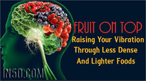Food Vibrational Frequency Chart Fruit On Top Raising Your Vibration Through Less Dense And