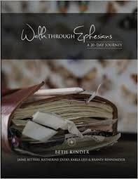 Walk Through Ephesians: A 20-Day Journey: Kinder, Beth, Betters ...