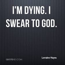Quotes About Dying Custom Lorraine Hayes Quotes QuoteHD