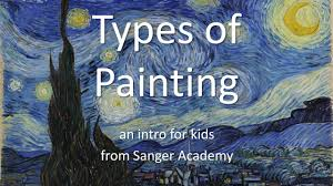 types of painting an intro for kids of all ages sanger academy