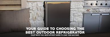 when it comes an outdoor kitchen a high quality outdoor refrigerator is simply par for the course they offer a convenient way to chill beverages