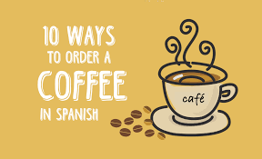 How do you say door in your language? 10 Ways To Order A Coffee In Spanish