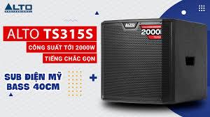 Bảo Châu Elec - Đập hộp loa sub điện Alto TS315S bass 40cm, công suất tới  2000W