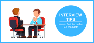 Tips To Find A Job Interview Tips How To Find The Perfect Job Candidate