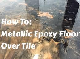 metallic epoxy floors over tile how to do it start to finish you