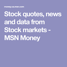 Msn Stock Quotes New Stock Quotes News And Data From Stock Markets MSN Money Senior