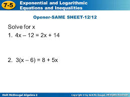 7 5 exponential and logarithmic equations and inequalities warm up 2 solve