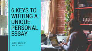 keys to writing a unique personal essay jlv college counseling writing a college admission essay is a daunting task you are one of the most difficult topics to write about especially when you have only a few words in
