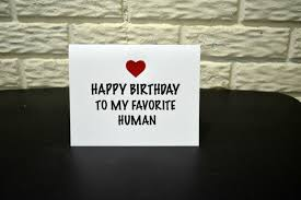 Happy Birthday to my Favorite Human card Humor Birthday card.