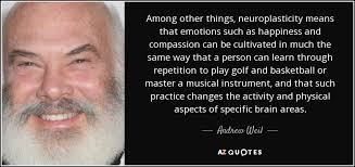 TOP 25 QUOTES BY ANDREW WEIL (of 107) | A-Z Quotes