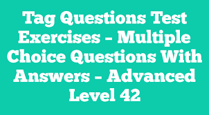 Multiple Questions Test Tag Questions Test Exercises Multiple Choice Questions