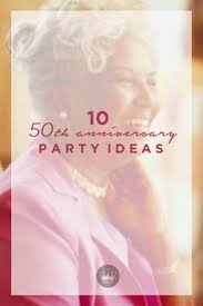 a golden celebration 50th anniversary party ideas