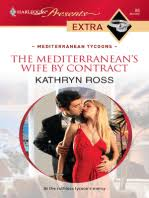 The <b>Mediterranean's</b> Wife by Contract by <b>Kathryn Ross</b> - Book ...