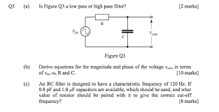 Solved Is Figure Q3 A Low Pass Or High Pass Filter Deriv