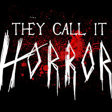 They Call It Horror
