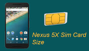 nexus 4 sim card size nexus 5x which sim card size is required