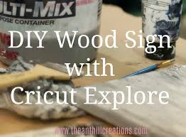 diy handcrafted wood sign using cricut explore