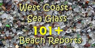 united states west coast sea glass and beach reports