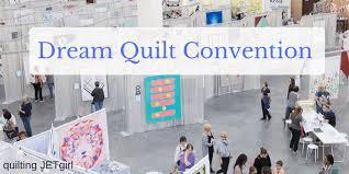 Dream Quilt Convention – Quilting Jetgirl & QuiltCon: Dream Quilt Convention? Adamdwight.com