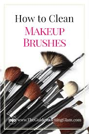 what is the best way to care for your makeup brushes here are makeup artist
