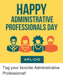 Administrative Professional Days Happy Administrative Professionals Day Afl Cio Tag Your Favorite