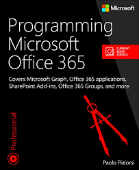 new book programming microsoft office 365 includes current book were pleased to announce the availability of programming microsoft office 365 isbn 9781509300914 by paolo pialorsi
