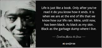 Black Jesus Quotes Extraordinary Carolina Maria De Jesus Quote Life Is Just Like A Book Only After