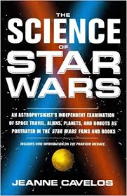 com the science of star wars an astrophysicist s  the science of star wars an astrophysicist s independent examination of space travel aliens planets and robots as portrayed in the star wars films and