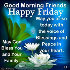 friday morning blessing images 2016 good morning friday blessings pictures photos and images for