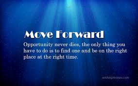 quotes on moving forward inspirational moving forward quotes