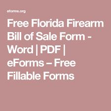 Firearms Bill Of Sale Florida Free Florida Firearm Bill Of Sale Form Word Pdf Eforms