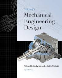 Mechanical Engineering Textbooks Shigleys Mechanical Engineering Design Mcgraw Hill Series In