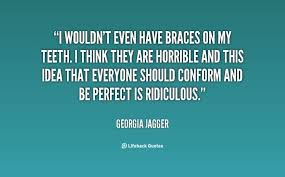 Braces Quotes Prepossessing When I Was A Child I Wanted To Be An Fascinating Braces Quotes