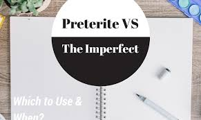 Imperfect Tense Spanish Conjugation Chart Preterite Vs Imperfect Tense Which To Use When