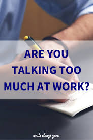 are you talking too much at work