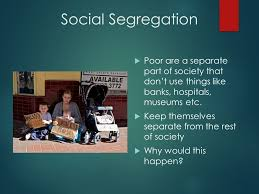 theories of poverty the culture of poverty  oscar lewis  3 social segregation
