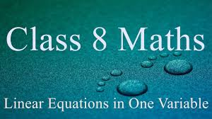 linear equations in one variable cbse class 8 mathematics lecture