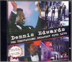 Dennis Edwards – The Temptations Greatest Hits Live (1995, CD ...