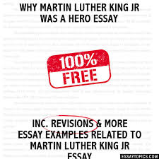 martin luther king jr was a hero essay why martin luther king jr was a hero essay