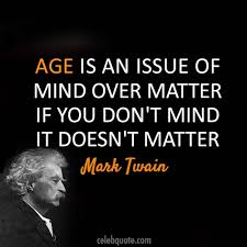 Quotes About Age Stunning Mark Twain Quote About Old Birthday Aged Age CQ