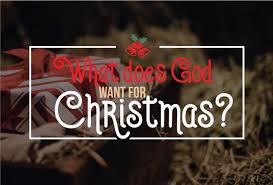 What does God want for Christmas? | Timberline Baptist Church
